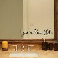 You're Beautiful Mirror Bathroom Wall Quote Vinyl Decal Sticker Removable N3
