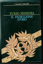 MISHIMA YUKIO IL PADIGLIONE D'ORO FELTRINELLI 1983 I NARRATORI 287