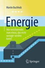 Energie - Wie Verschwendet Man Etwas, Das Nicht Weniger Werden Kann? (Paperback