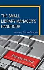 The Small Library Manager's Handbook (Medical Library Association Books Series)