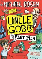 Uncle Gobb and the Plot Plot by Michael Rosen 9781408873953 | Brand New