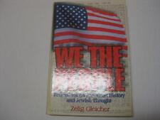 We the people: Reflections on American history and Jewish thought by Zelig Glei