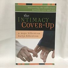 Intimacy Cover-Up : Uncovering the Difference Between Love and Sex Hillerstrom