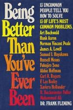 Being better than youve ever been: 13 uncommon people tell you how to solve 13
