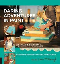 Daring Adventures in Paint: Find Your Flow-Trust Your Path-& Discover Your...NEW