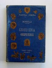 Boselli Gioielleria Oreficeria Manuali Hoepli 1889 Prima edizione Argenteria