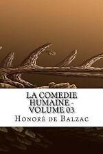 La Comedie Humaine - Volume 03 by Honoré de Balzac (2017, Paperback)