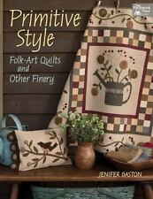 Primitive Style: Folk-art Quilts and Other Finery, Jenifer Gaston, Good Conditio
