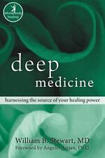 Deep Medicine: Harnessing the Source of Your Healing Power (Ions/Nhp) by Stewar