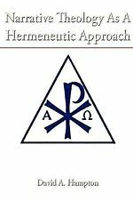 Narrative Theology As A Hermeneutic Approach by David Hampton (2009, Paperback)