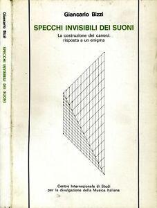 Specchi Invisibili Del Suoni. la costruzione dei canoni: risposta a un enigma. G