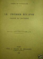 * Comte de Castellane, Le premier écu d'or du Dauphiné., 1909 - TAP