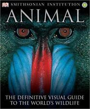 Animal: The Definitive Visual Guide to the World's Wildlife, Don E. Wilson, Davi