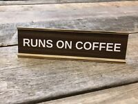 Engraved RUNS ON COFFEE Desk Sign | Name Plate Funny Friend Coworker Family Gift