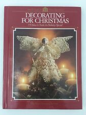 Decorating for Christmas 136 Ideas to Make the Holidays Special 1992 Hardcover