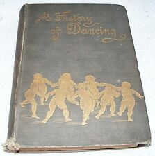 A  History  Of  Dancing  1898  Hardback  Book  With  24  Full  Page plates & 409