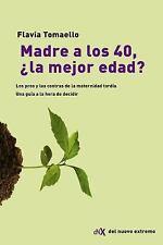 Madre a Los 40, ¿la Mejor Edad? by Flavia Tomaello (2018, Paperback)