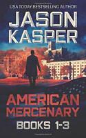 American Mercenary: Books 1-3: Greatest Enemy, Offer of Reve... by Kasper, Jason