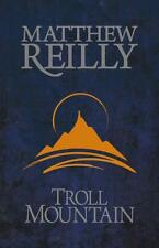 Troll Mountain by Matthew Reilly (Hardback, 2015)