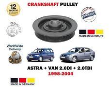 FOR VAUXHALL ASTRA + VAN 2.0 DI 2.0 DTi 1998-2005 NEW CRANKSHAFT CRANK PULLEY