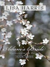 Adam's Bride: An Old-Fashioned Romance Blooms in the Heart of New-ExLibrary