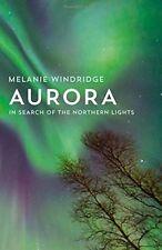 Aurora: In Search of the Northern Lights by Melanie Windridge (Hardback, 2016)