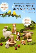Palm Size Needle Felt Wool Cute Animals - Japanese Craft Book
