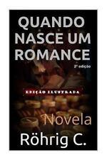 Quando Nasce Um Romance by C. Röhrig (2015, Paperback)
