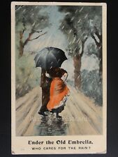 Greetings: Romance, A Couple UNDER THE OLD UMBRELLA Who Cares for the Rain c1907