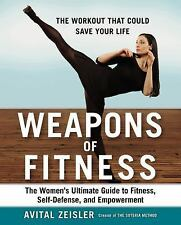 Weapons of Fitness: The Women's Ultimate Guide to Fitness, Self-Defense, and