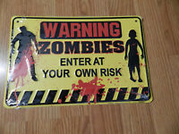 WARNING  ZOMBIES  Enter At your Own Risk - Metal Novelty Sign
