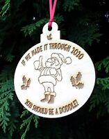 Christmas 'Made It Through 2020' Hanging Bauble Decoration Xmas Gift - Birch