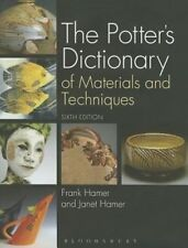 The Potter's Dictionary of Materials and Techniques by Frank Hamer, Janet Hamer (Hardback, 2015)