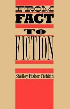 From Fact to Fiction: Journalism and Imaginative Writing in America