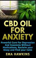 CBD OIL FOR ANXIETY: Powerful Cure for Depression and Insomnia Without Medica…