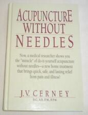 Acupuncture Without Needles by J. V. Cerney (1998, Hardcover, Revised)