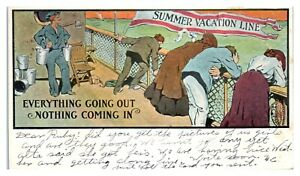 1907 Summer Vacation Line, Everything Going Out Nothing Coming In Postcard *5S2