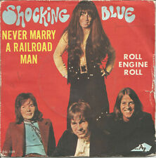 Disques Vinyle - 45T - Shocking blue - Never marry a railroad man - MIC