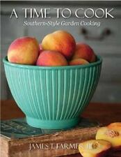 A Time to Cook : Dishes from My Southern Sideboard by James T., III Farmer...