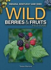 Wild Berries & Fruits Field Guide: Indiana, Kentucky and Ohio (Paperback or Soft