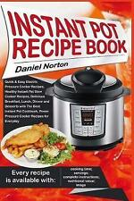 Instant Pot Recipe Book: Quick & Easy Electric Pressure Cooker Recipes, Healthy