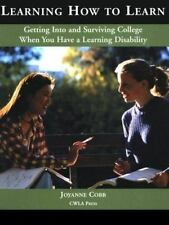 Learning How to Learn: Getting Into and Surviving College When You Have a