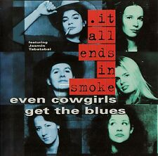 EVEN COWGIRLS GET THE BLUES : IT ALL ENDS IN SMOKE / CD - TOP-ZUSTAND