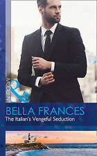 The Italian's Vengeful Seduction (Claimed by a Billionaire, Book 2), Frances, Be
