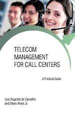 Telecom Management for Call Centers: A Practical Guide (Paperback or Softback)