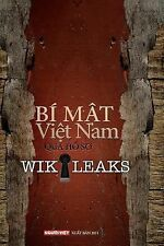 Bi Mat Viet Nam Qua Ho So Wikileaks Tap 1 by Nguoi Viet Daily News (2011,...