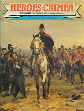 Heroes of the Crimea by Michael Barthorp (1991)