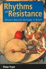 NEW Rhythms of Resistance: African Musical Heritage in Brazil by Peter Fryer