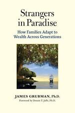 Strangers in Paradise: How Families Adapt to Wealth Across Generations (Paperbac