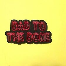 *Bad To The Bone Saying* Embroidered Patch-Iron On Sew On Jacket New